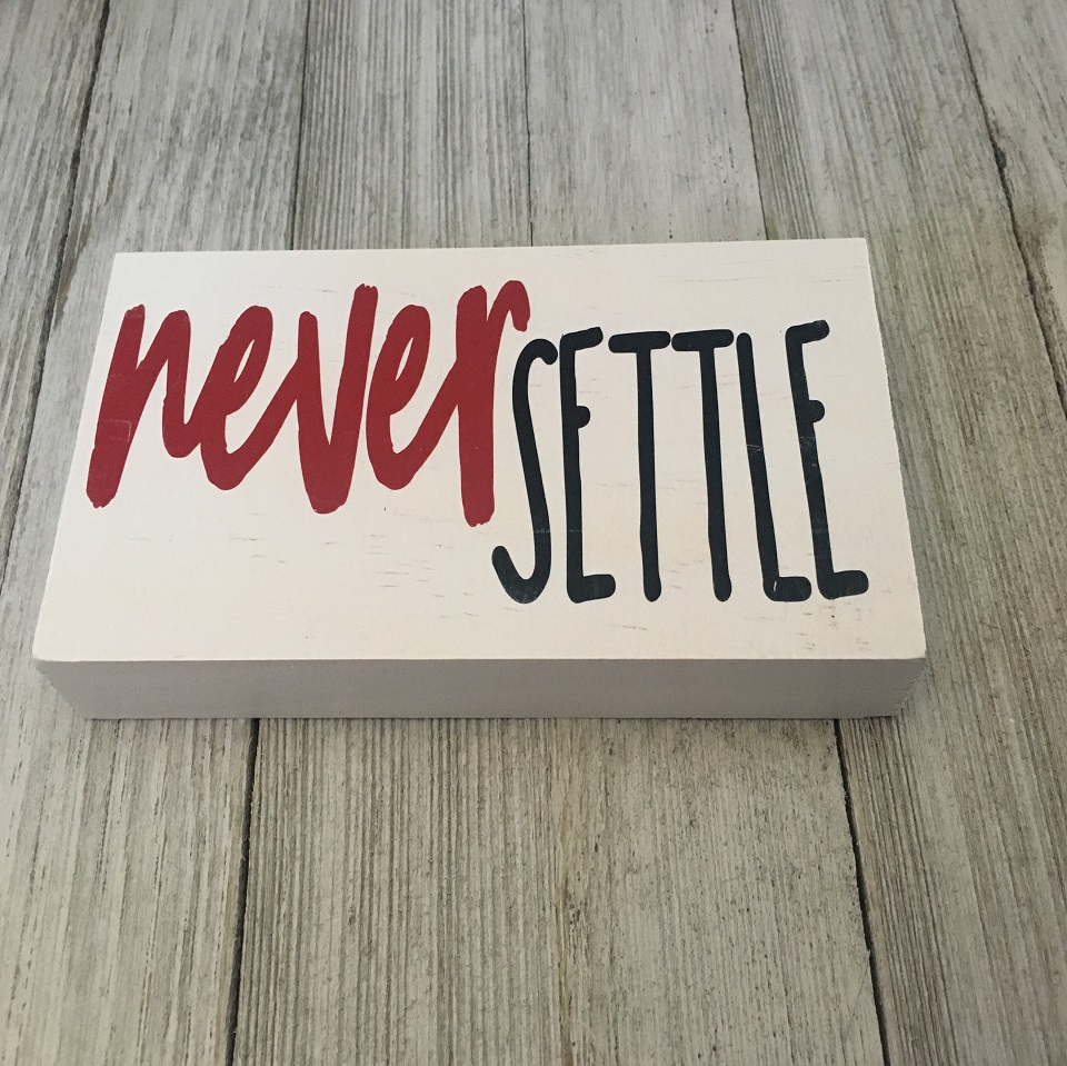 Never Settle Block