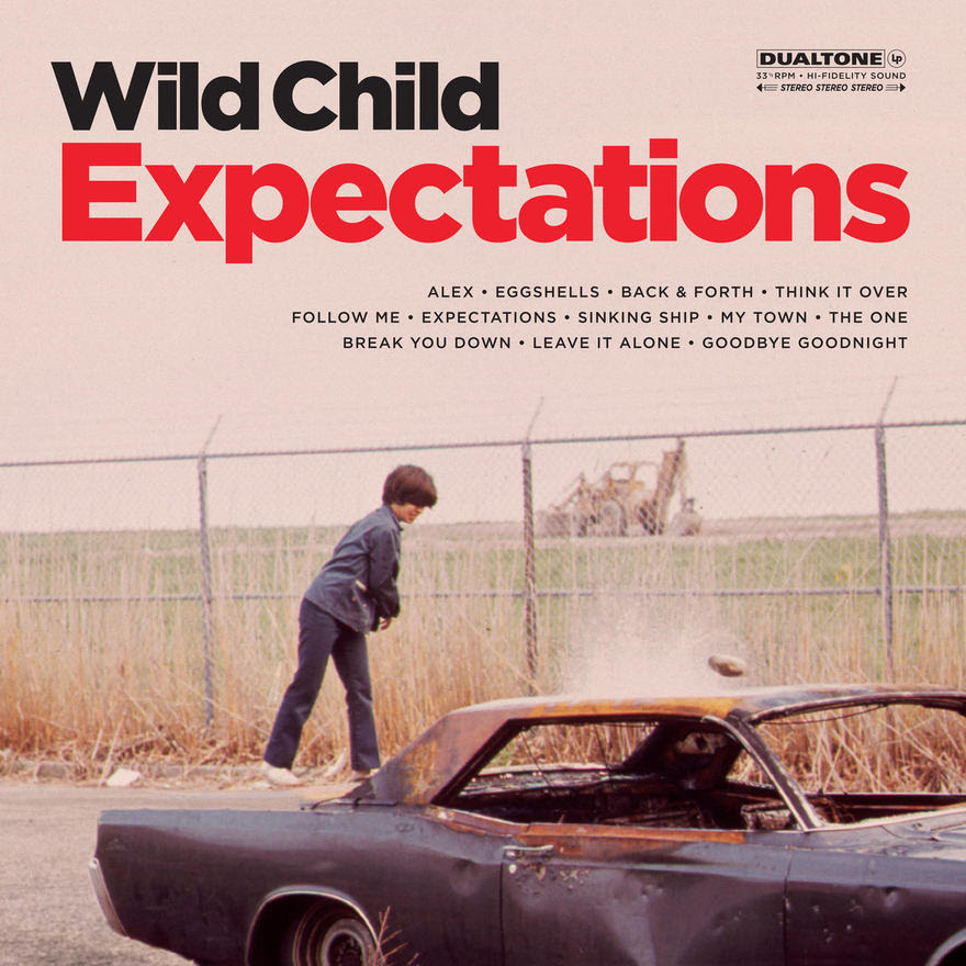 WILD CHILD - EXPECTATIONS - MIXER(THINK IT OVER, EGGSHELLS, LEAVE IT ALONE)