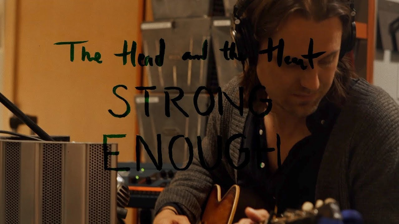 THE HEAD AND THE HEART - STRONG ENOUGH (COVER) - ENGINEER