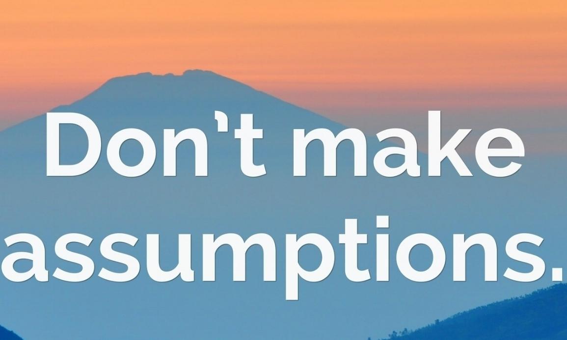 1824050-Miguel-Ruiz-Quote-Don-t-make-assumptions.jpg
