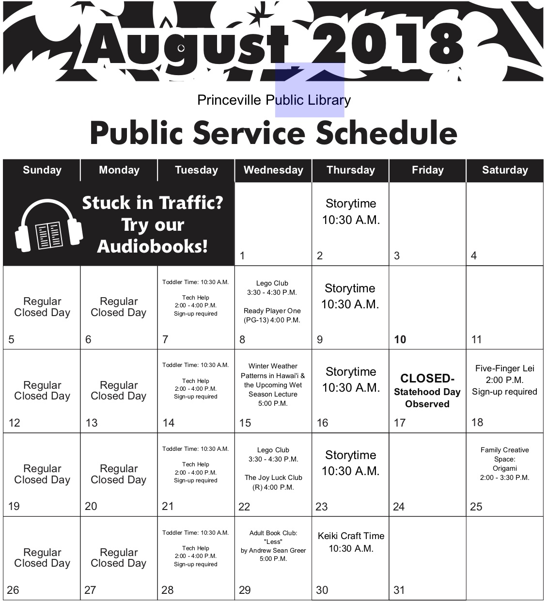 Library Hours:                                                                                             Closed Holidays: Tuesday 9:00 A.M. - 5:00 P.M.                                                       Friday, August 17: Statehood Day Day Observed Wednesday 12:00 P.M. - 7:00 P.M.                                                          Thursday 9:00 A.M. - 5:00 P.M. Friday 9:00 A.M. - 5:00 P.M.                                      Saturday 9:00 A.M. - 5:00 P.M. SUNDAY/MONDAY CLOSED