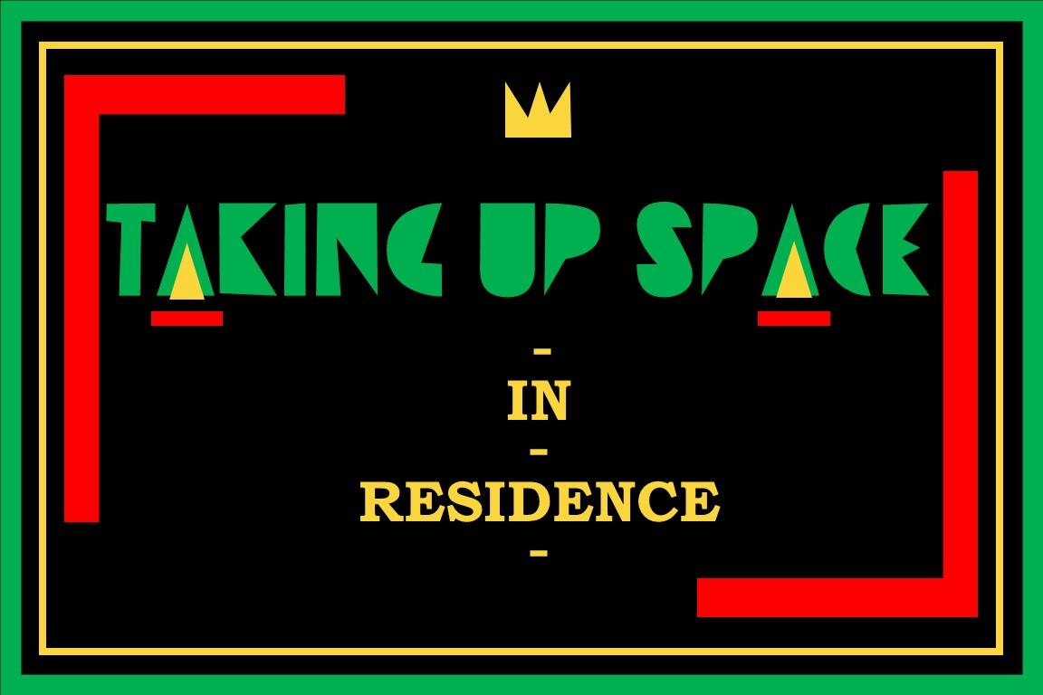 taking up space in residence