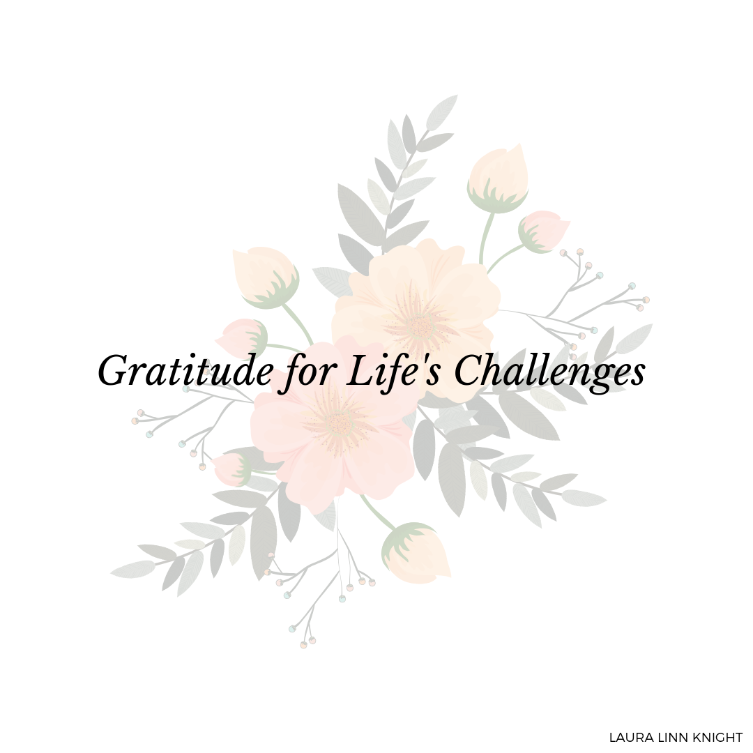 Gratitude for Life's Challenges.png