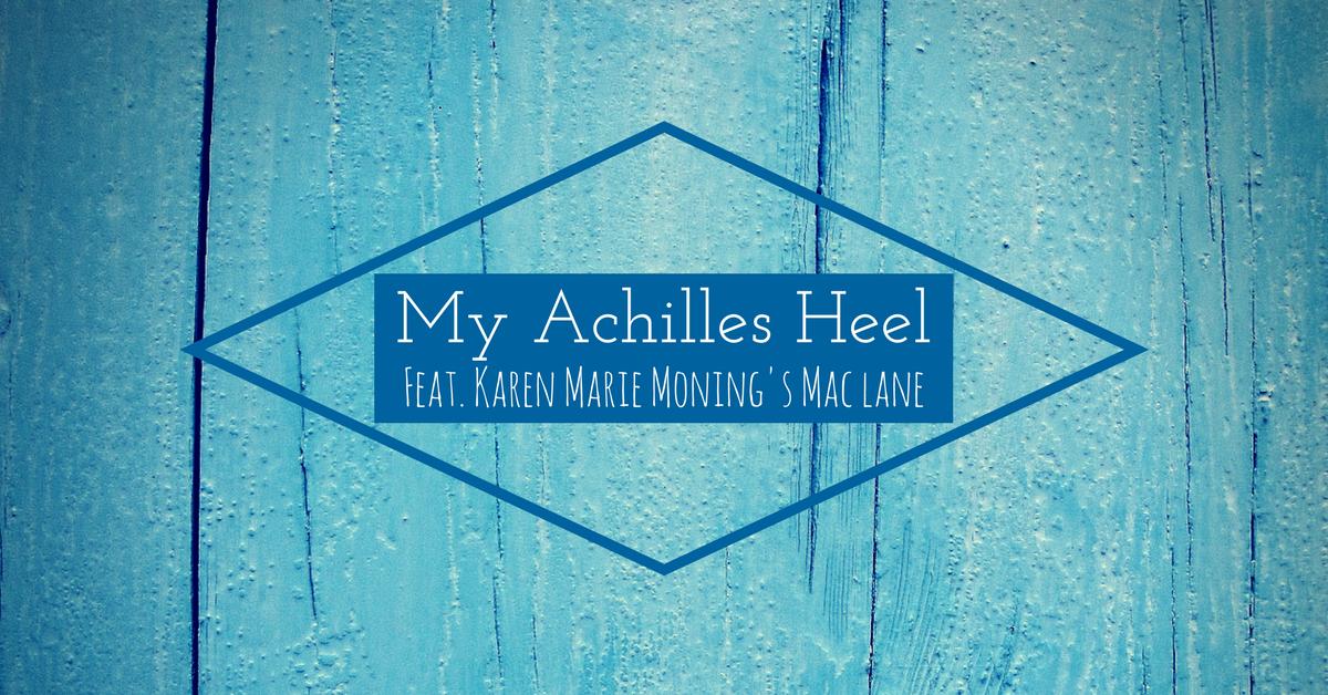 My Achilles Heel.png