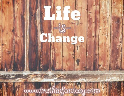 Life is change.jpg