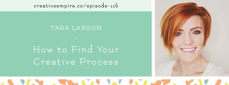 Creative Empire Podcast | Episode 116 | Tara Larson of Rad and Happy