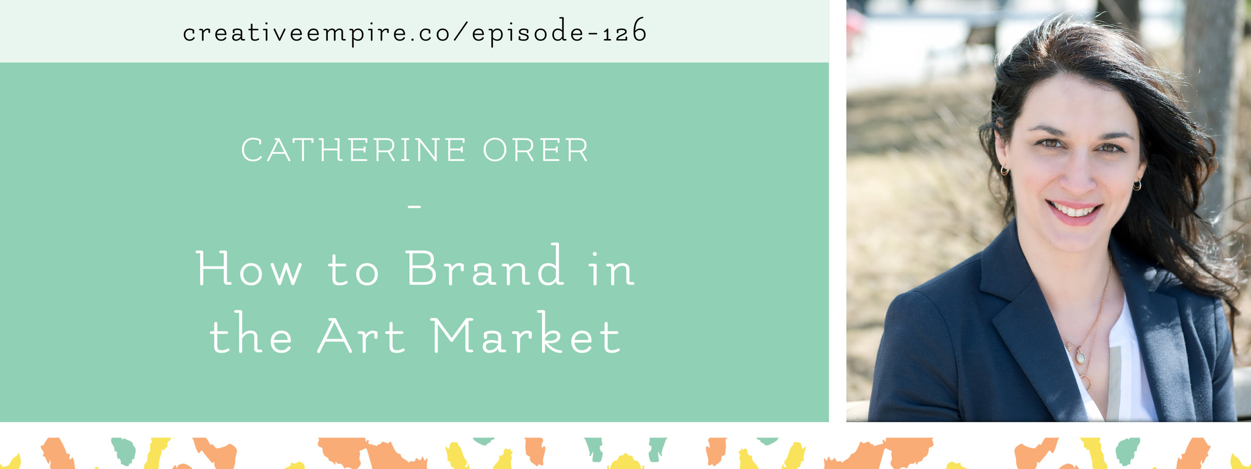 Email Header 126 | Catherine Orer | Creative Empire Podcast