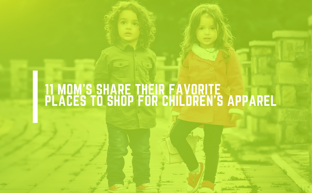 11 MOM'S SHARE THEIR FAVORITE PLACES TO SHOP FOR CHILDREN'S APPAREL.png