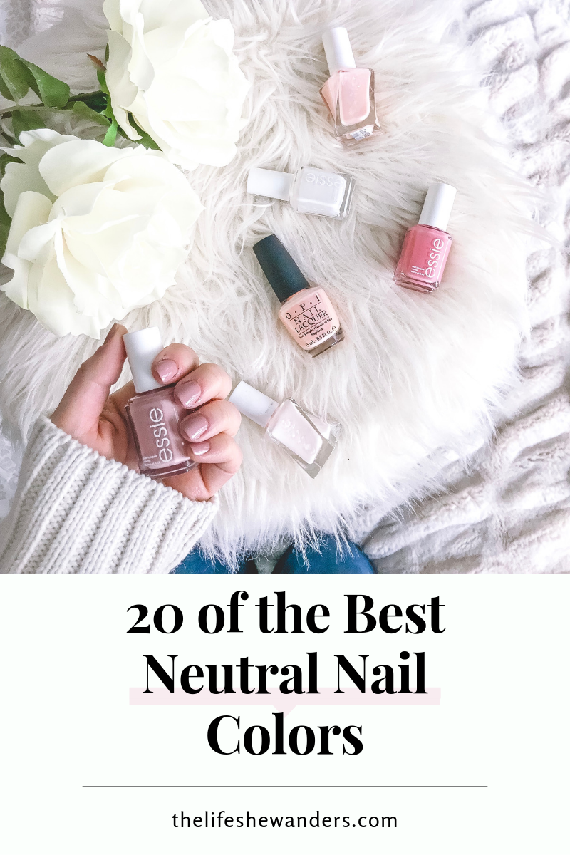 20 of the Best Neutral Nail Colors -- The Life She Wanders