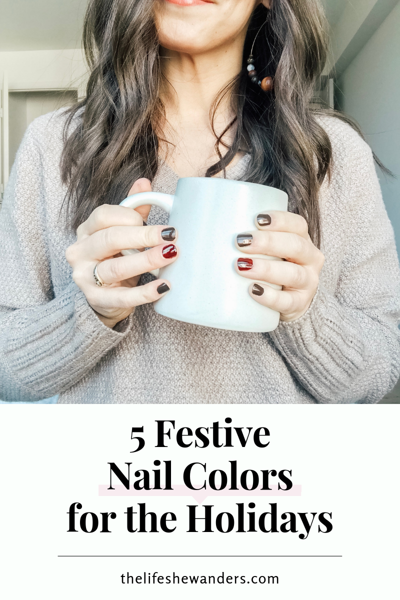 5 Festive Nail Colors for the Holidays -- The Life She Wanders