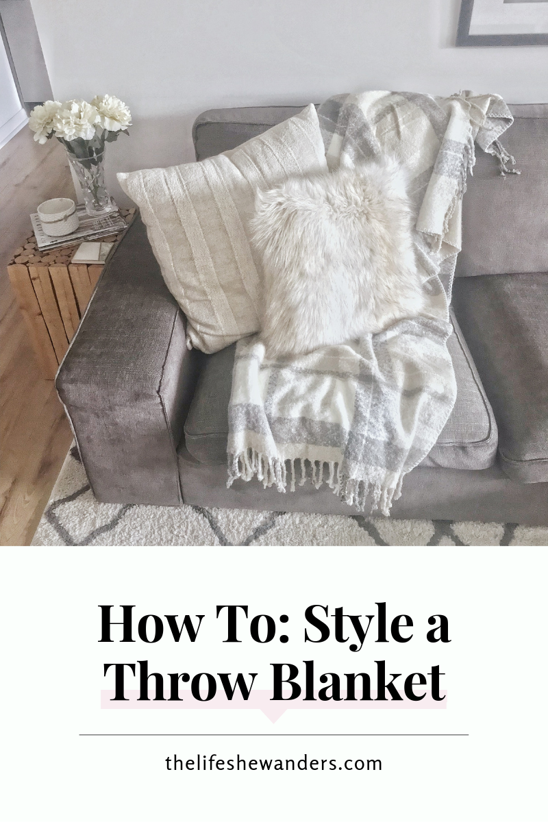 How To: Style a Throw Blanket -- The Life She Wanders