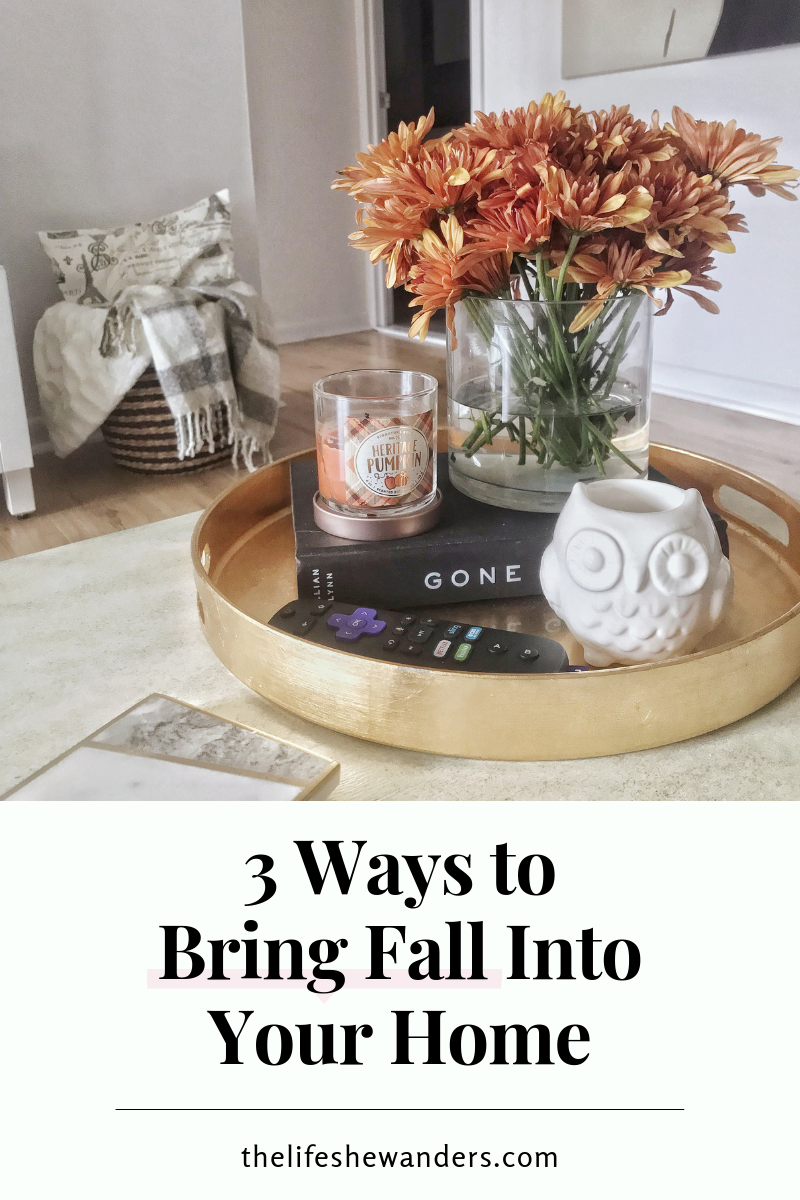 3 Ways to Bring Fall Into Your Home -- The Life She Wanders