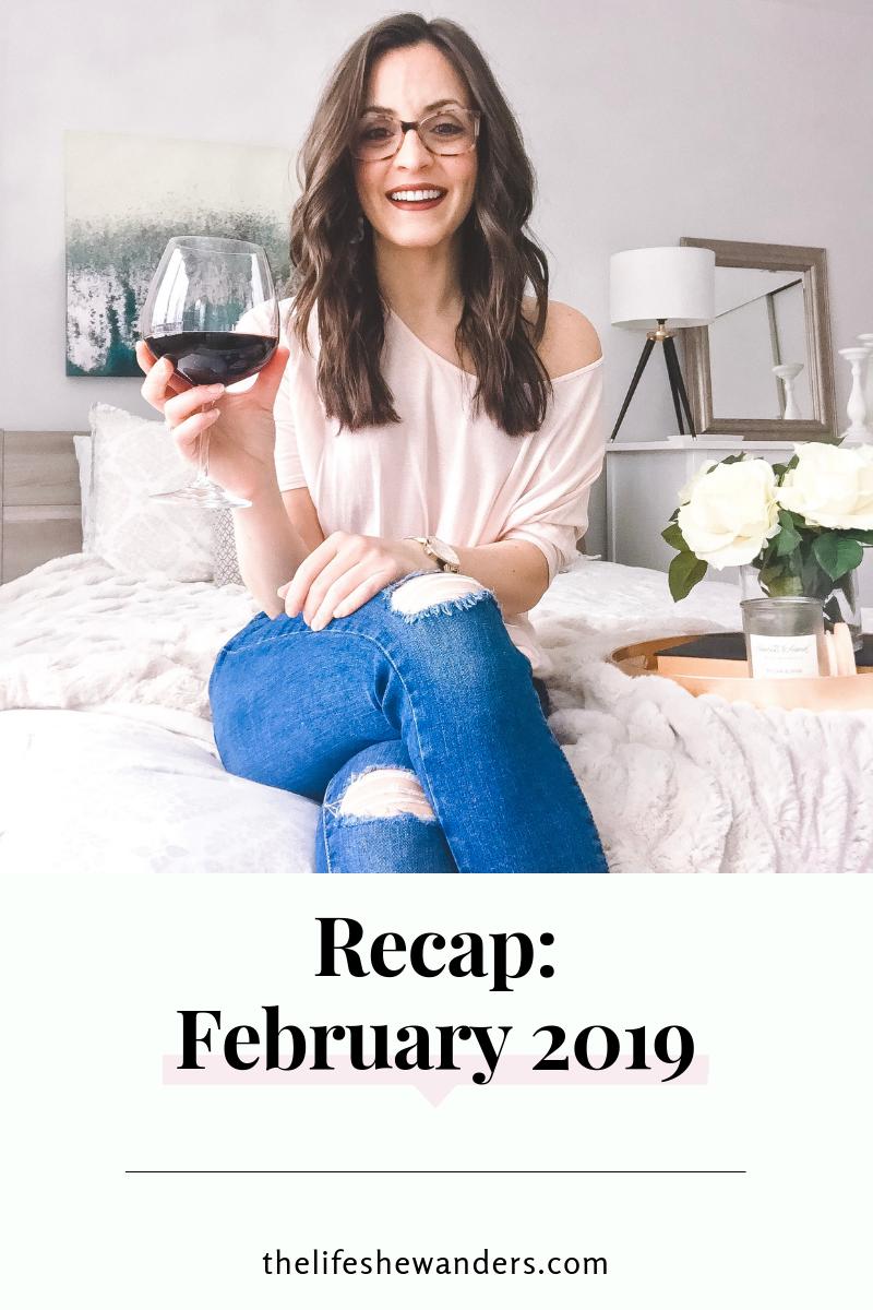 February 2019 Recap -- The Life She Wanders