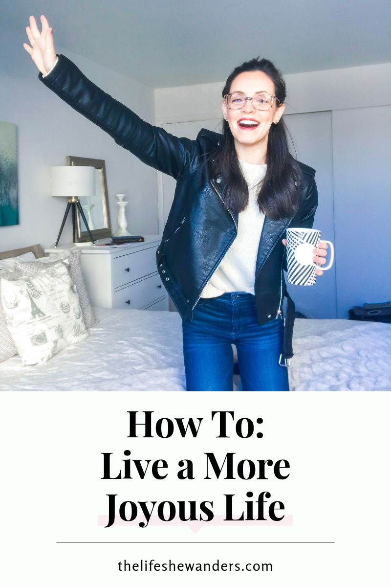 How To: Live a More Joyous Life -- The Life She Wanders