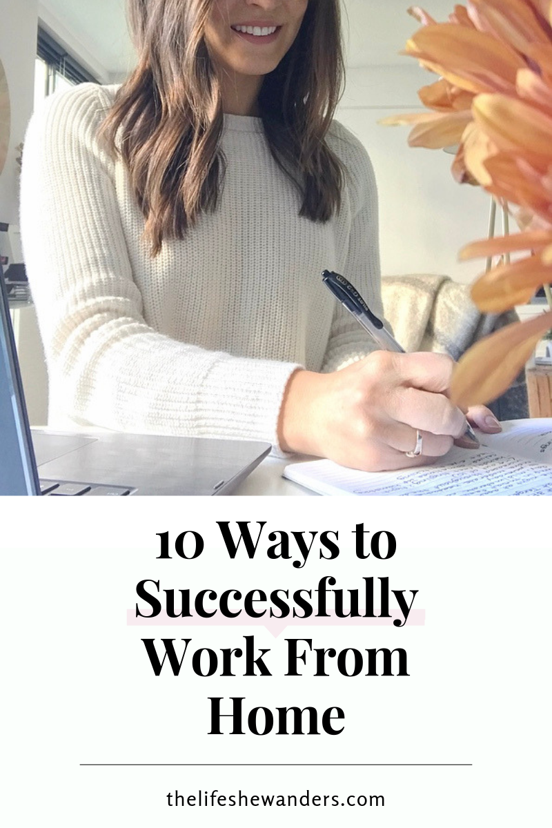 10 Ways to Successfully Work From Home -- The Life She Wanders