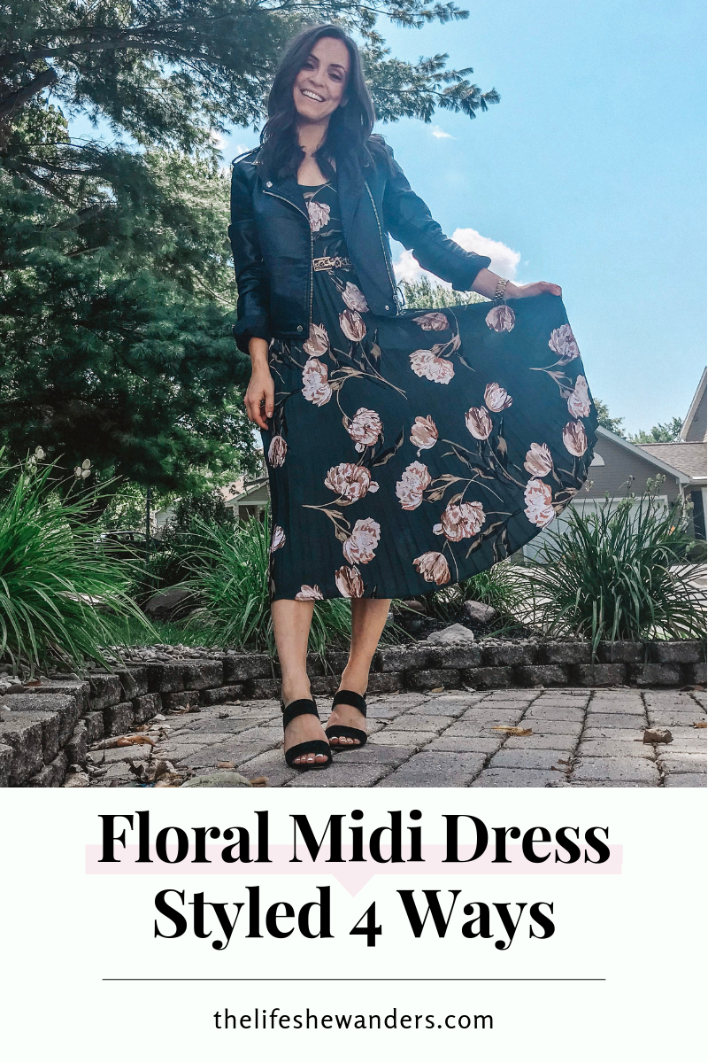 Floral Midi Dress Styled 4 Ways -- The Life She Wanders