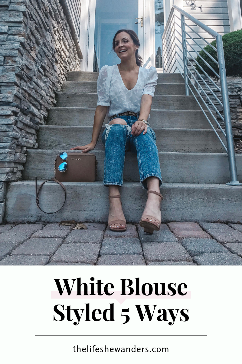 White Blouse Styled 5 Ways -- The Life She Wanders