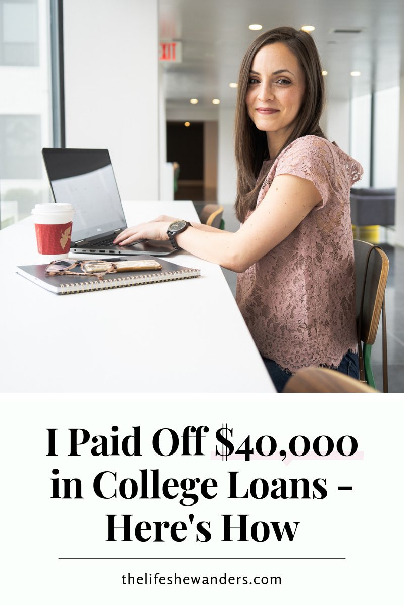 I Paid Off $40,000 in College Loans: Here's How -- The Life She Wanders