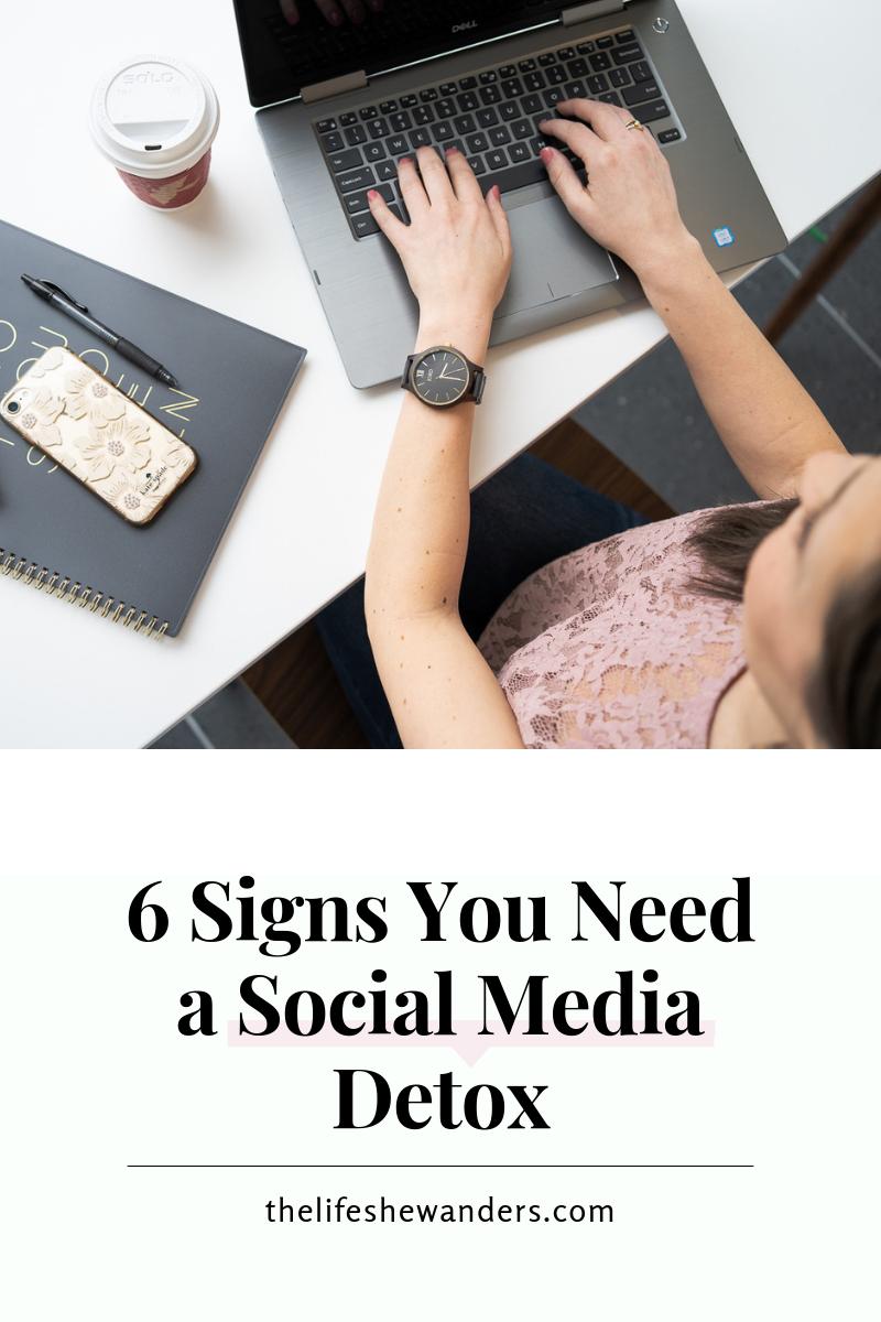 6 Signs You Need a Social Media Detox -- The Life She Wanders