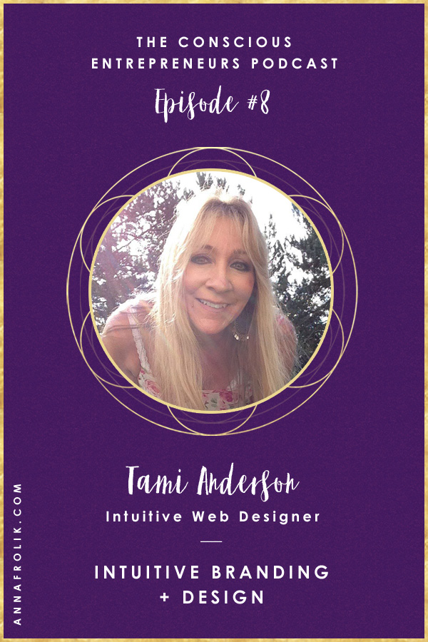 [EP8] Intuitive Branding + Design with Tami Anderson   Conscious Entrepreneurs Podcast #podcast #business #design #spirituality
