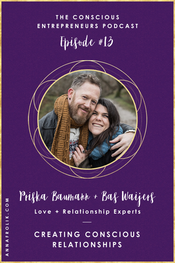 [EP13] Manifesting Love + Creating Conscious Relationships with Priska Baumann + Bas Waijers | Conscious Entrepreneurs Podcast #podcast #business #love #relationships #spirituality #5d #healing