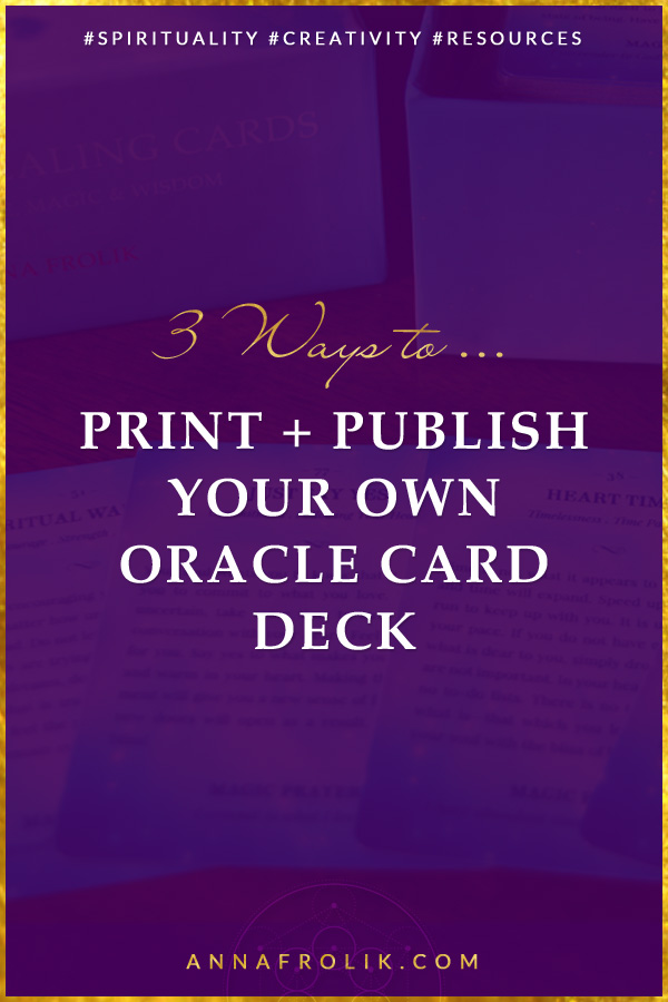 3 Ways to Print + Publish Your Own Oracle Card Deck | #selfpublishing #publishing #oraclecards #creative #spirituality #divination #intuition