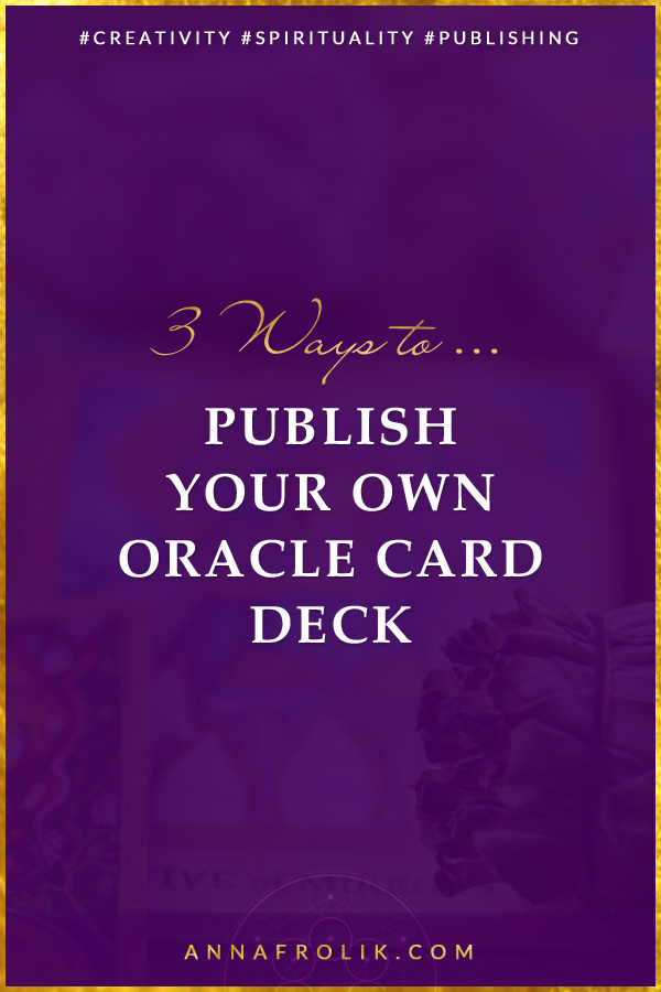 3 Ways to Get Your Own Oracle Card Deck Published   #creative #spirituality #oraclecards #publishing #selfpublishing #business