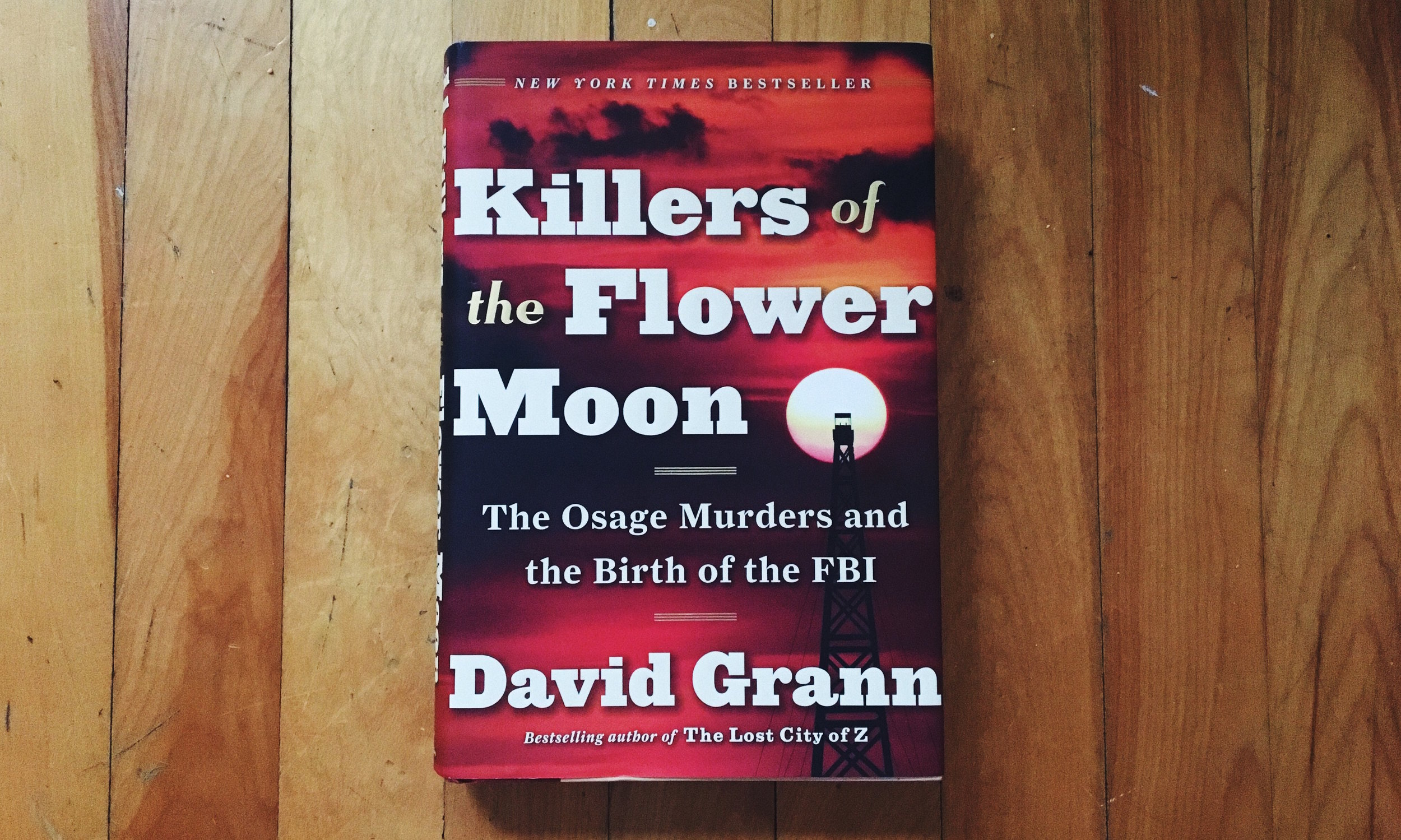 Killers of the Flower Moon - By David Grann