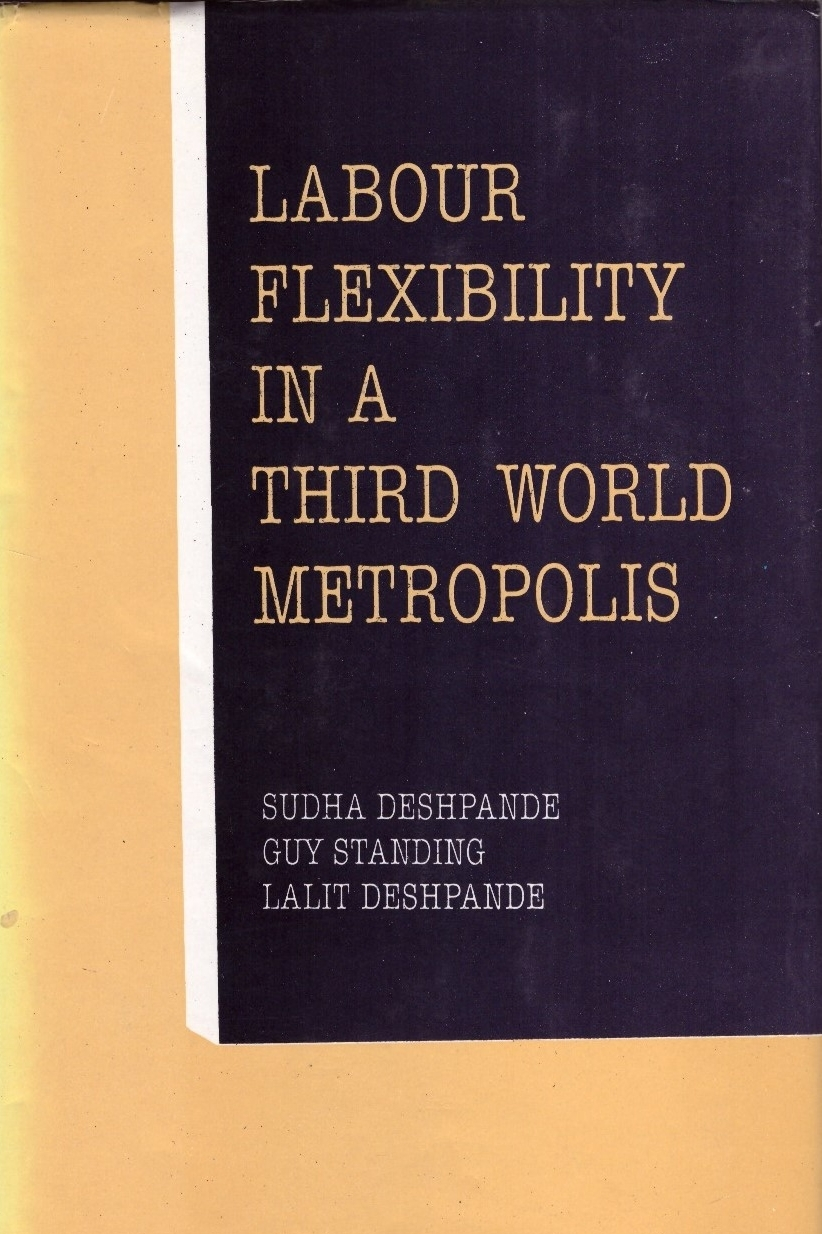Labour Flexibility in a Third World Metropolis , with L. Deshpande and S. Deshpande (New Delhi: Commonwealth Publishers, 1998).   Details