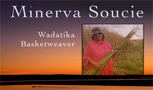 "MINERVA SOUCIE: WADATIKA BASKETWEAVER - 2001  Master Basketweaver and Education Director of the Burns Paiute Tribe, Minerva Soucie preserves and passes on her knowledge to tribal youth and others in a the Great Basin community of Burns, Oregon. The term ""Wadatika,"" or black seed eaters, refers to the band of Northern Paiute People who lived near Malheur Lake, a rich source for the tiny black seeds, wada, a traditional food staple. Watch the film  here ."