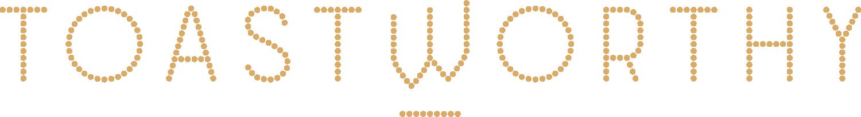 Toastworthy_Logo_Large_Gold.png