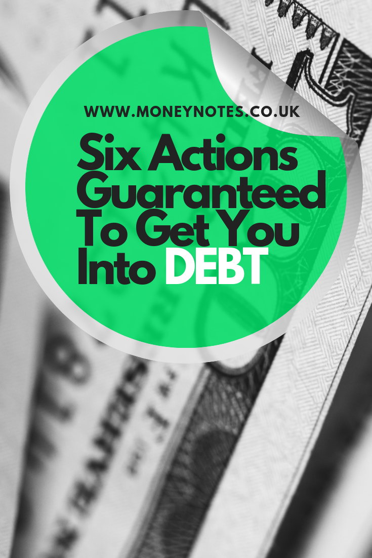 Six Actions Guaranteed To Get You Into Debt