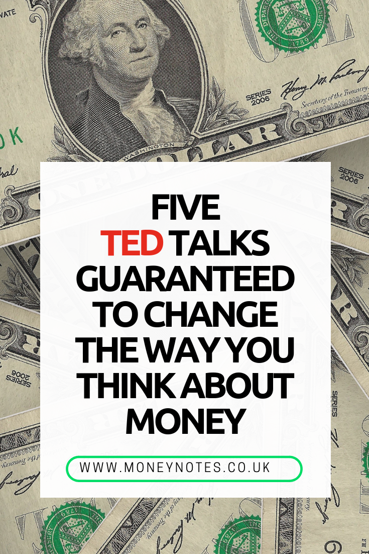 Five TED Talks Guaranteed to Change The Way You Think About Money #TED