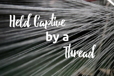 Blog - Held Captive by a Thread.png