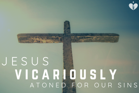 Blog 6.1.19 - jesus vicariously atoned.png
