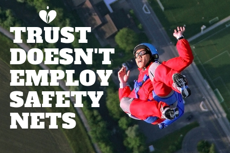 trust doesn't employ safety nets - blog.png