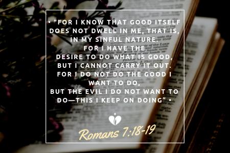 Romans 7_18-19 - Blog.png