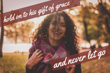 Blog 10.5.19 - hold on to his gift of grace.png