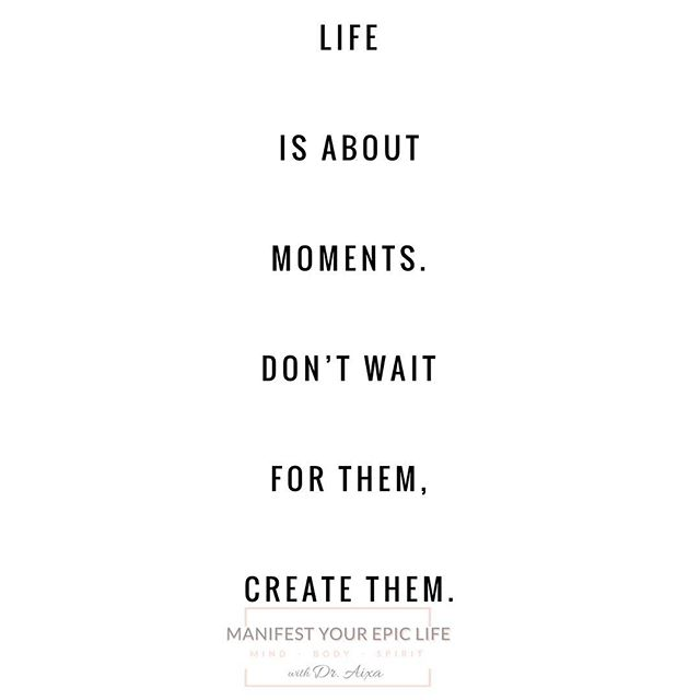 Don't wait for the perfect moment. Take this very moment and make it perfect! Happy Monday 😊  #lifedoesntwait #mondaymotivation  #makeithappen #createyourlife #perfecttiming #nosuchthing #manifestyourepiclife #draixagoodrich #lifecoachingforwomen #lifecoachforwomen