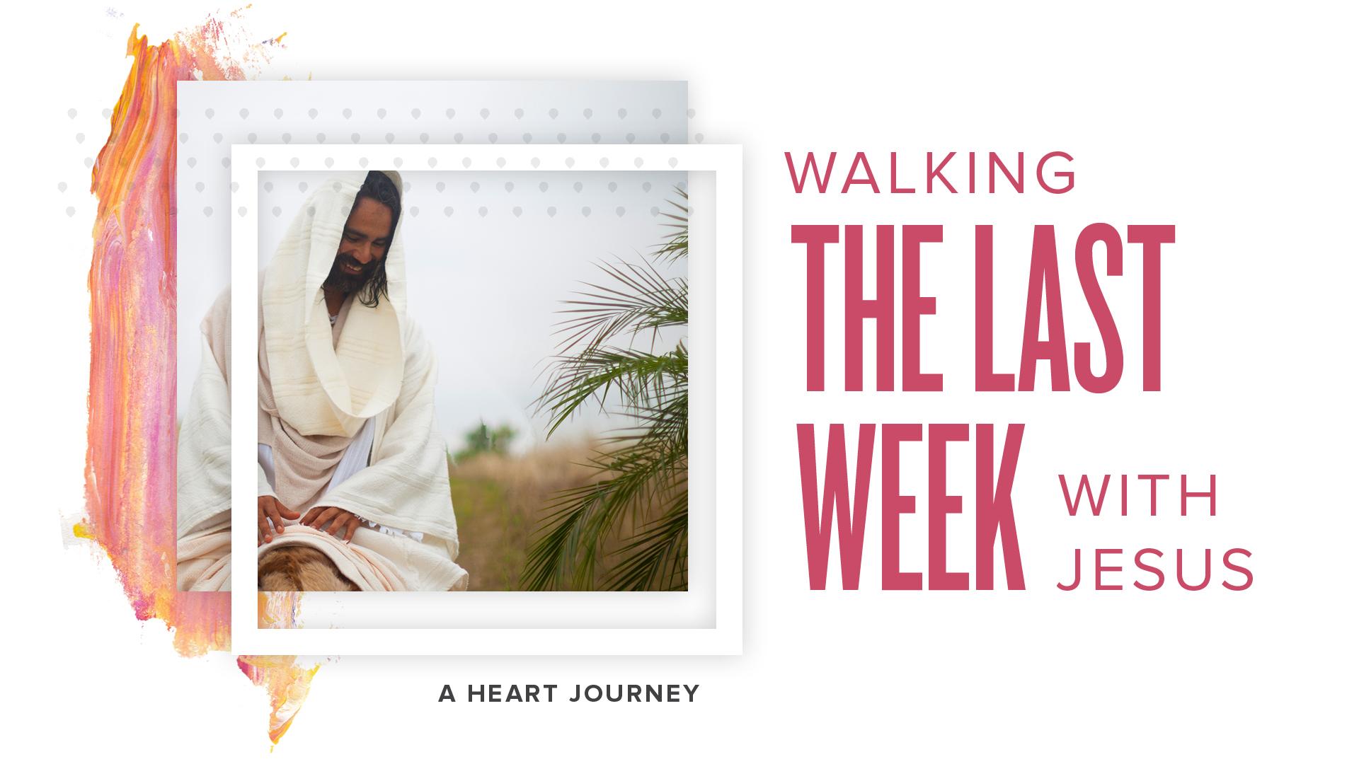 20180325 - Last Week w Jesus_01.jpg