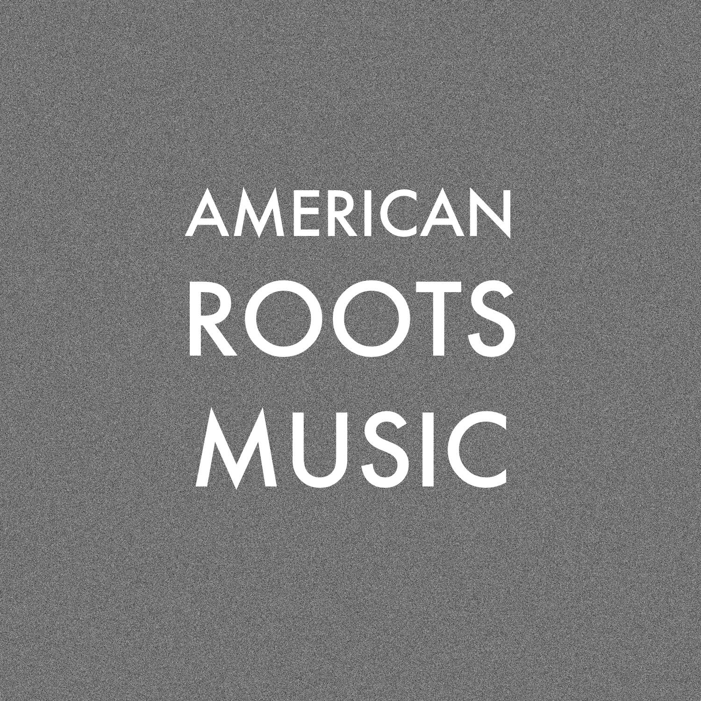 AMERICAN ROOTS MUSIC.jpg