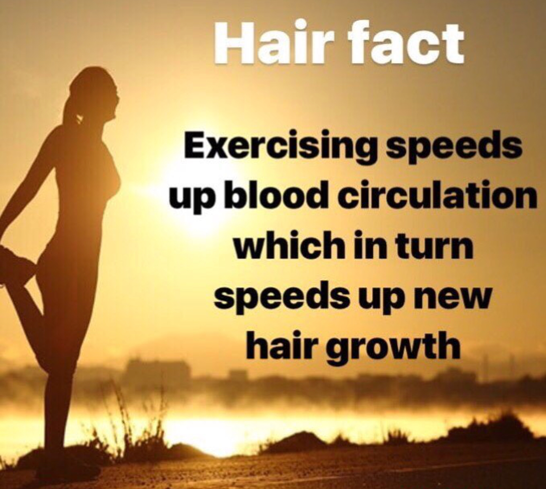 - Exercise increases your body temperature and improved blood circulation to your skin and scalp. I shared in my, 'Scalp Massage' post that increased blood circulation to the scalp brings nourishment to the hair follicles and supports hair growth.