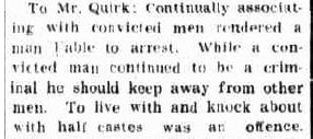 'associated with convicted men rendered a man  liable to arrest... To live an knock about with half castes was an offence .'