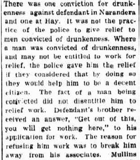 'It was not the practice of police to give relief [work] to men convicted of drunkenness... gave him the relief is they considered that by  doing so they would help him to be a decent citizen... The reason for refusing him work was to break him away from his associates [aborigines].'