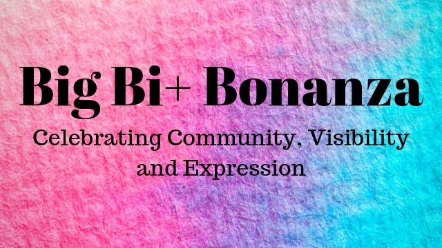 BI+ NEWS:Big Bi+ Bonanza for Bi Visibility Day 2019, JOIN US! -