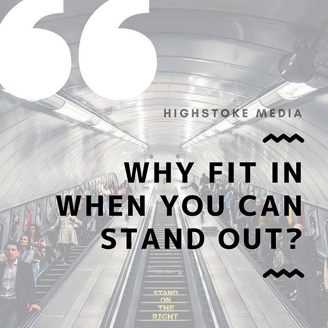 Be different. Be unique. Be YOU. #highstokemedia