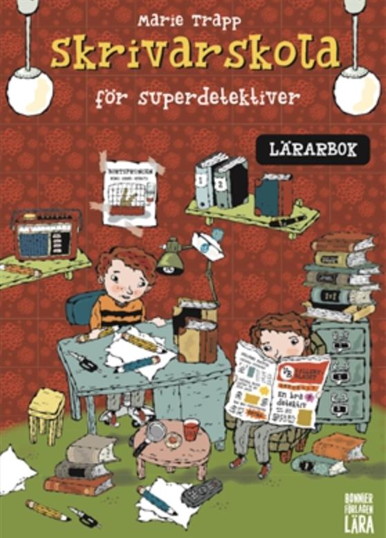 Skrivarskola för superdetektiver (lärarbok åk 2-6)
