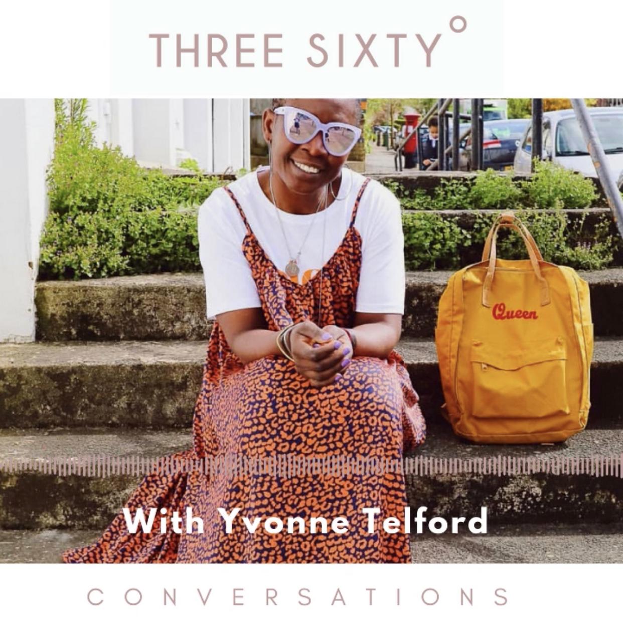 Yvonne Telford, Kemi Telford, Kemi kids, Nigerian proverbs, Live Three Sixty, Tamu Thomas, 40+, apple podcasts, Spotify podcast, podcasts of colour, female founder, WOC founder