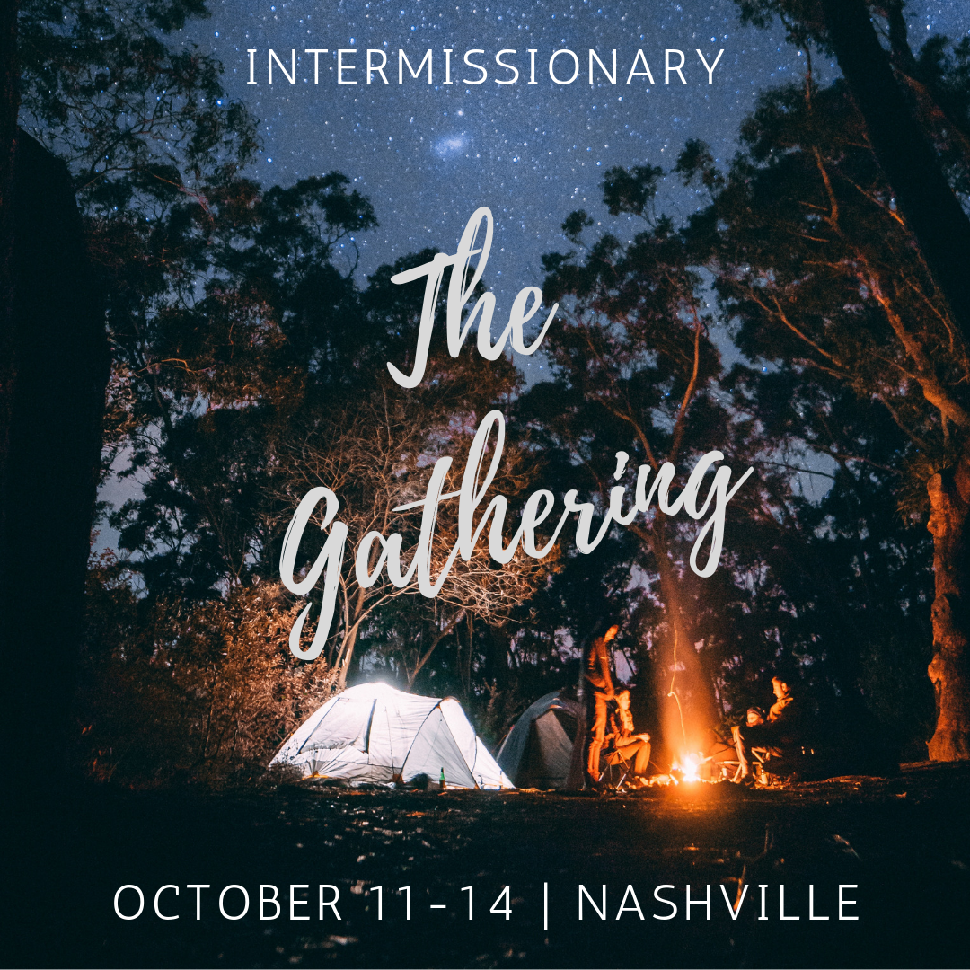 The Gathering - A three-day, unplugged, community campout, offering global workers:A joyful reunion with old & new friends.Cutting-edge reentry training.Live worship.Bonfires, food trucks and more...