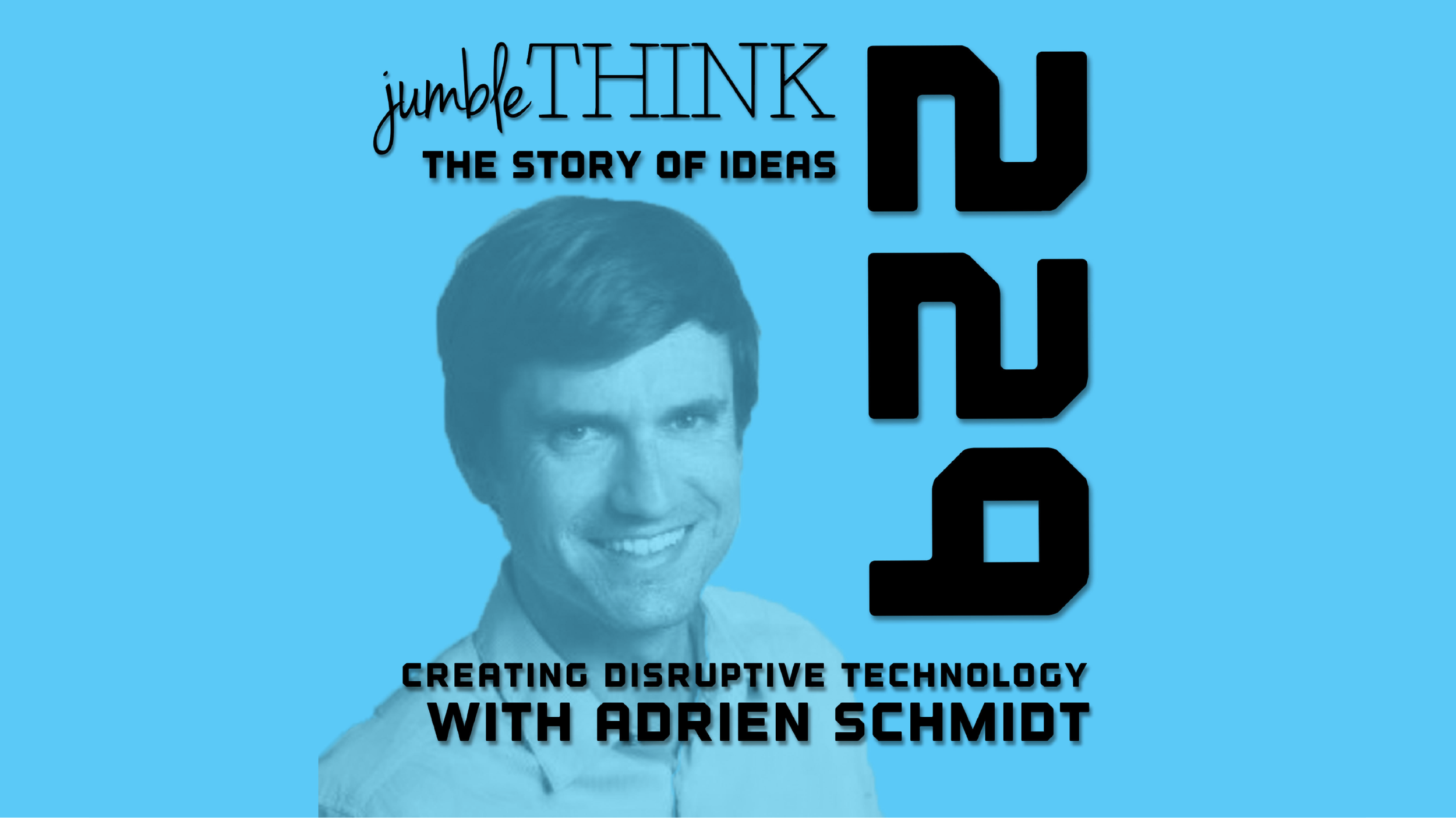 Creating Disruptive Technology | jumbleTHINK